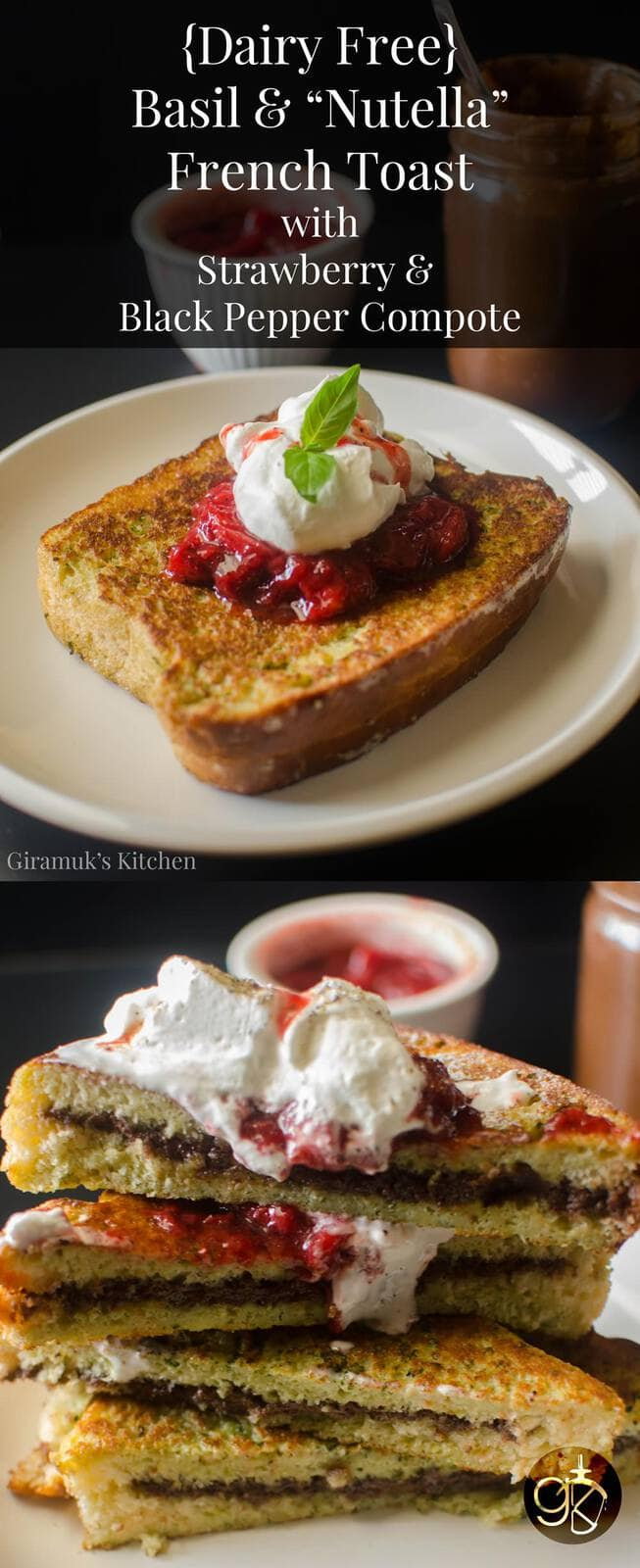 "Dairy Free Basil and Nutella French Toast with Strawberry Black Pepper Compote - French toast made with Dairy Free Brioche stuffed with Dairy Free ""Nutella"" and dipped in a Basil Egg custard to make the perfect brunch! Delicious Dairy Free or Not!"