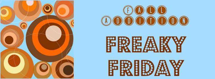 Freaky Friday - Fall Edition