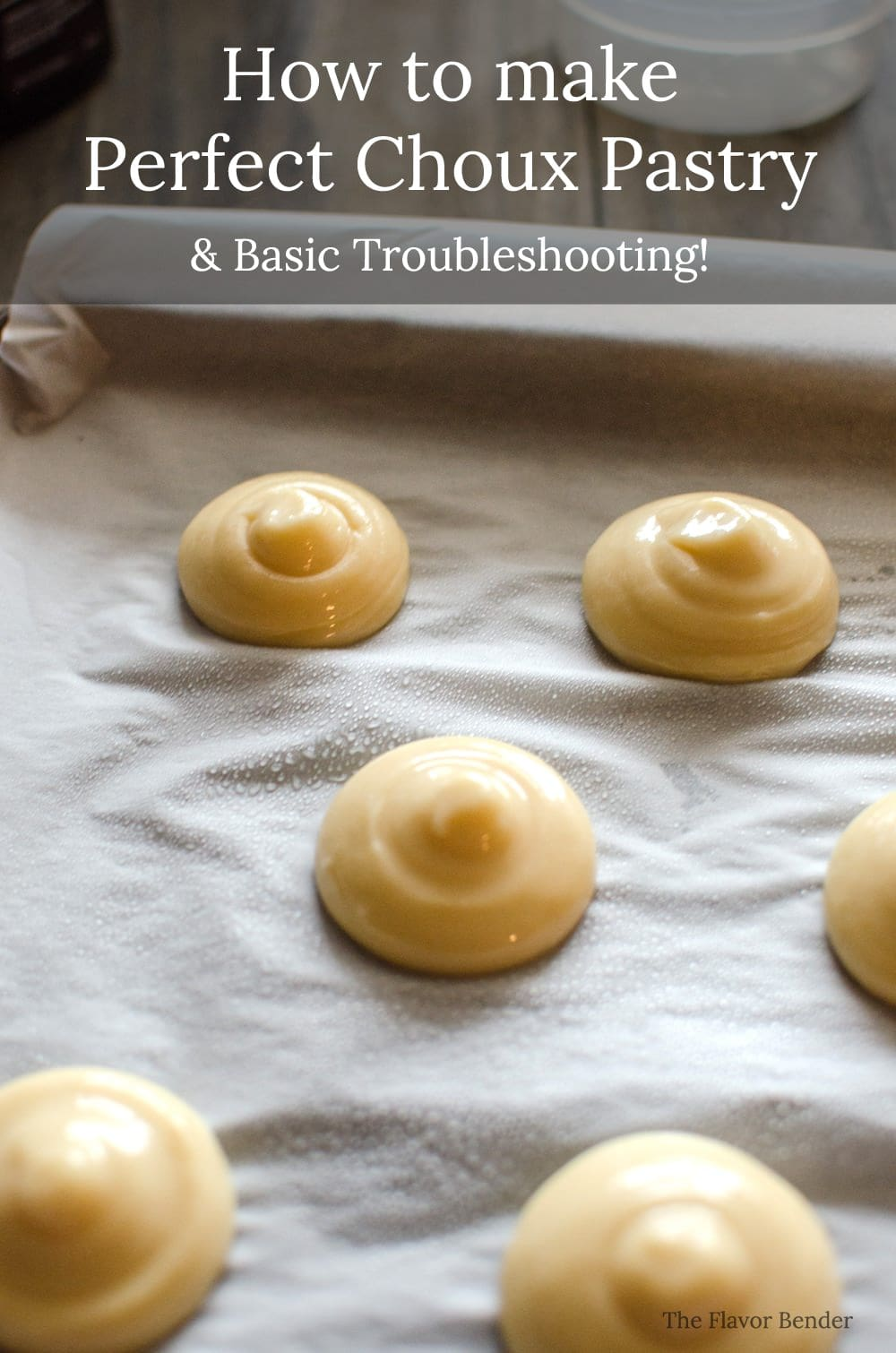How To Make Perfect Choux Pastry