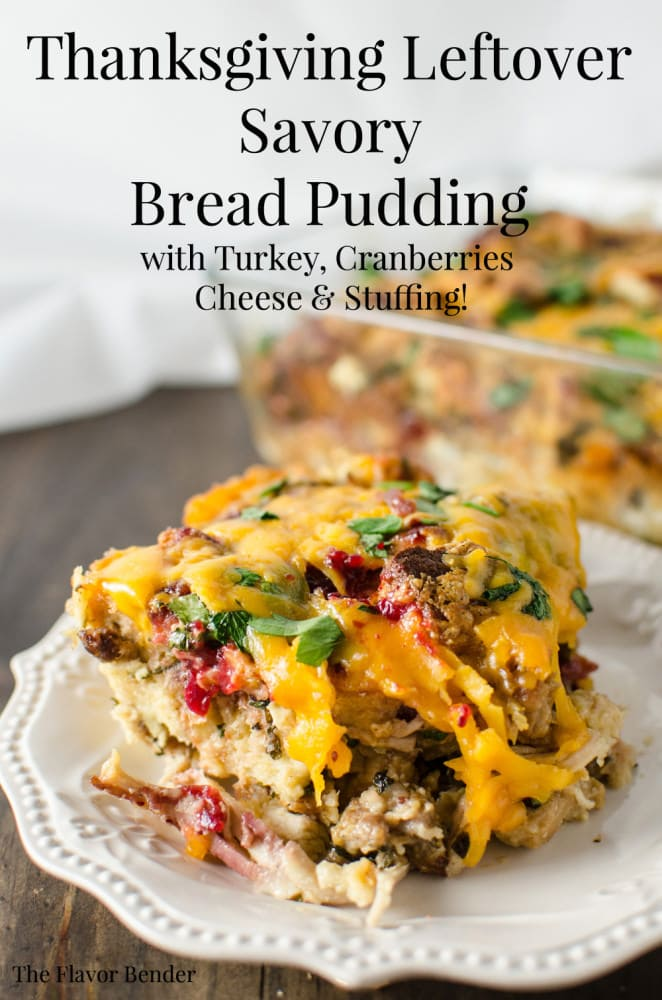 Thanksgiving Leftover Savory Bread Pudding packed with juicy leftover turkey, stuffing and cranberry sauce and topped with cheese - you will make sure you have leftovers JUST so you can have Thanksgiving in the morning too!