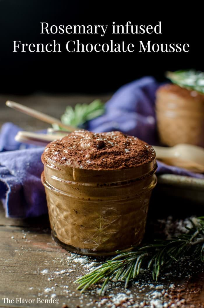 Rosemary infused French Chocolate Mousse - My twist on the Classic French Chocolate Mousse with earthy, floral flavours mingling with the bittersweet creaminess.