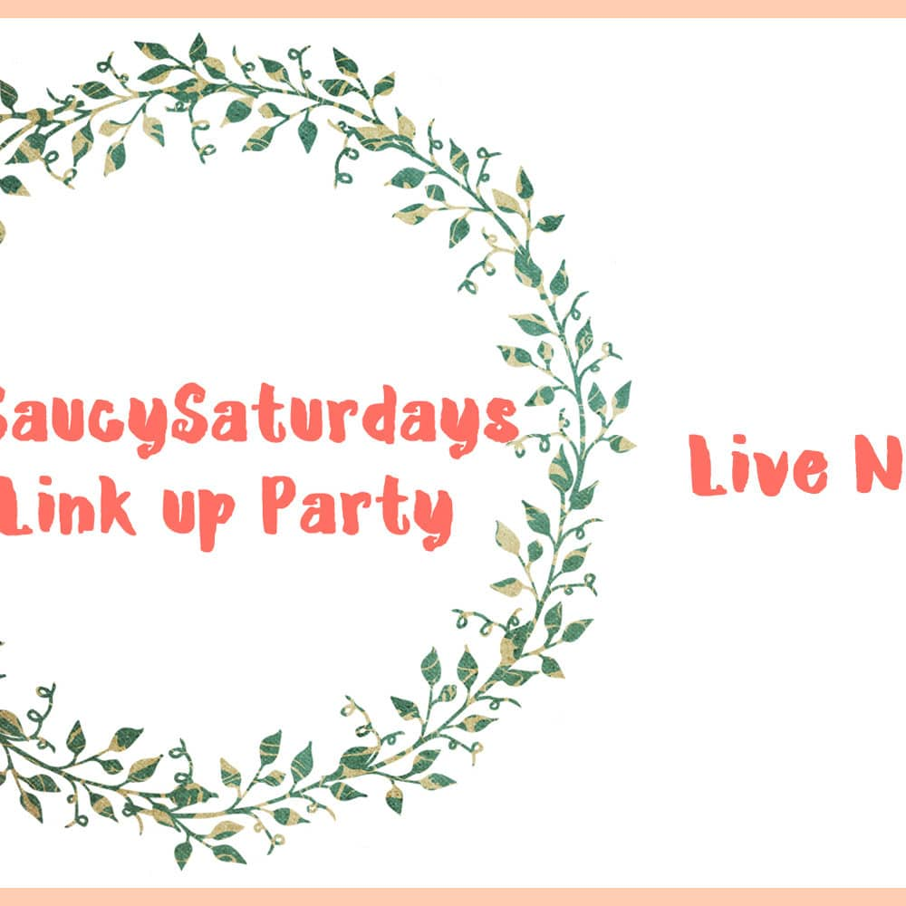 Saucy Saturdays Link Up Party Live now