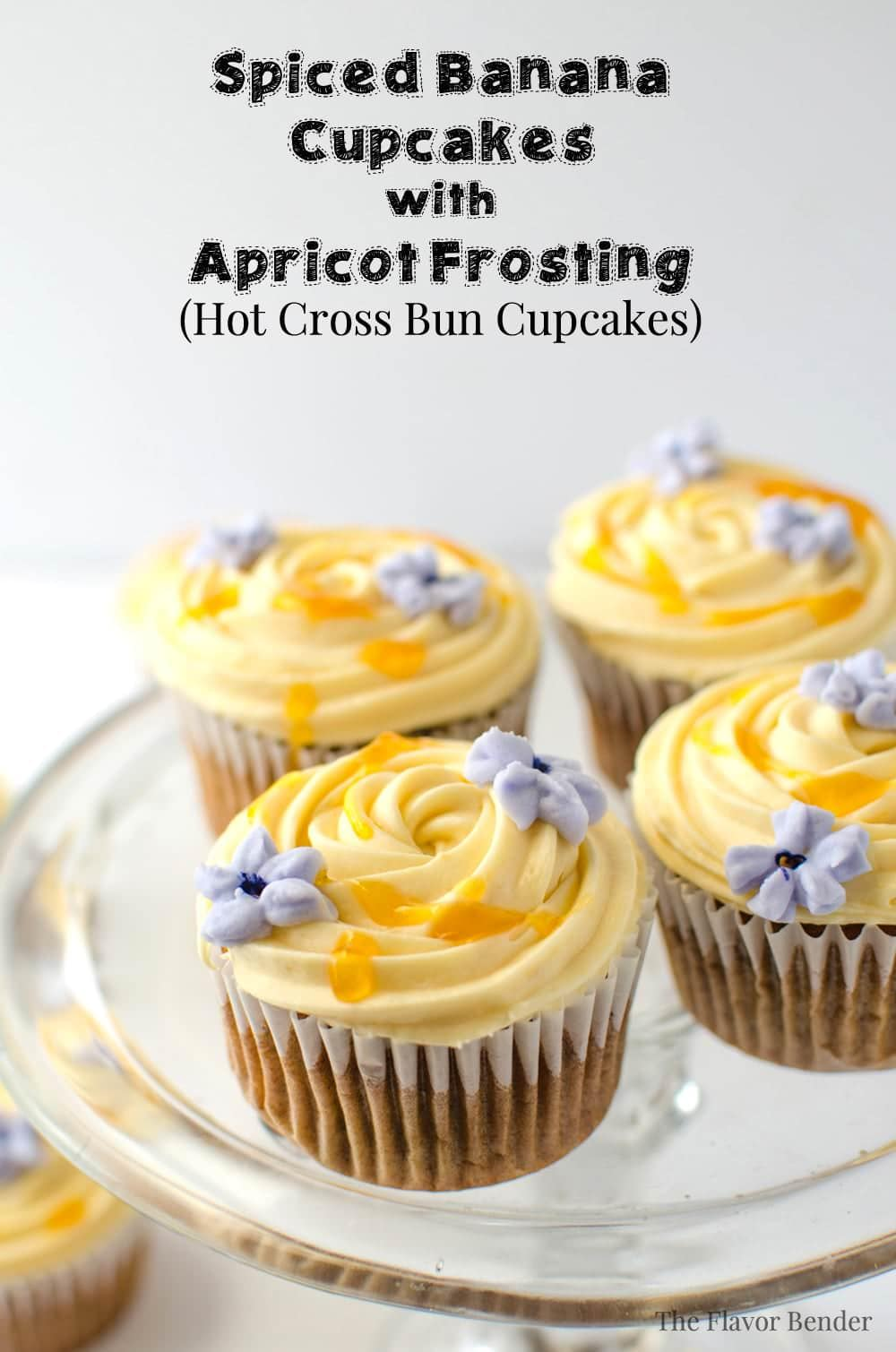 Spiced Banana Cupcakes with Apricot Frosting Hot Cross Bun Cupcakes