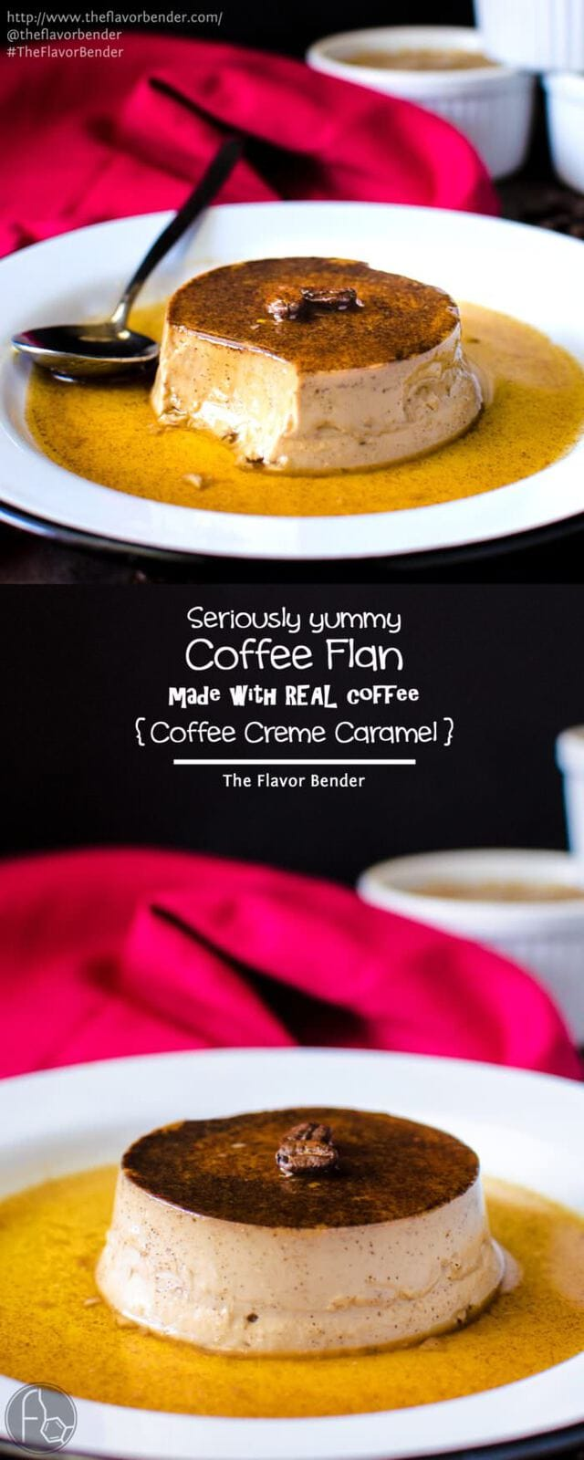 Coffee Flan - Classic Creme Caramel with a wonderful coffee twist! This Coffee creme caramel is made with coffee infused cream! Since it's so easy to make, delicate, super creamy and irrestibly addictive, it is the most requested dessert in our home. REPIN to save. CLICK to get the recipe. #TheFlavorBender