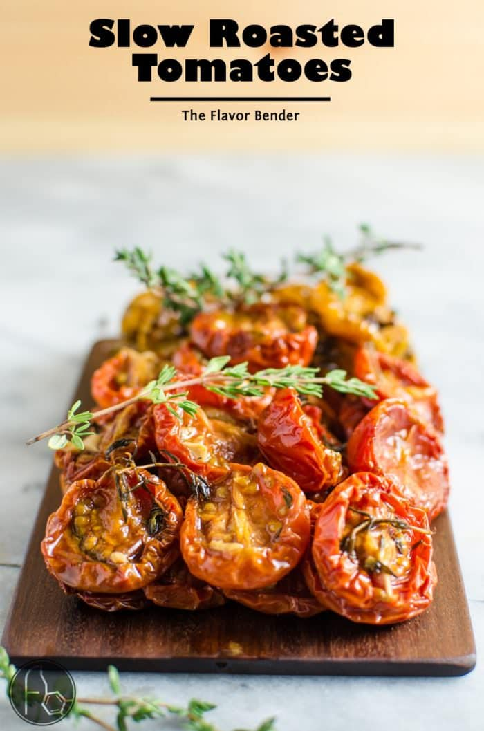 Juicy Slow Roasted Tomatoes - A simple way to make your tomatoes taste even better AND last longer! Different flavor combos for different tastes and so many uses!