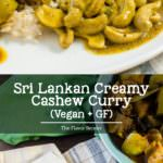 Sri Lankan Creamy Cashew Curry - A uniquely flavorful way to enjoy cashew nuts; creamy, nutty, spiced Sri Lankan cashew curry that's full of great flavor. Gluten free and vegan too!