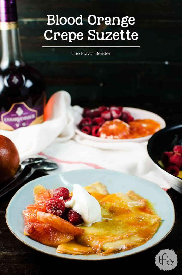Blood Orange Crepe Suzette For Two - Pillowy soft crepes, coated in a ...