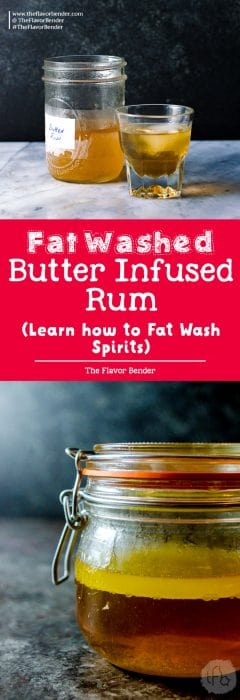Butter Rum -Fat washing alcohol is a simple yet very effective way to infuse alcohol with rich fat-based savory flavor. Here's a recipe/technique to make delicious fat washed butter rum!