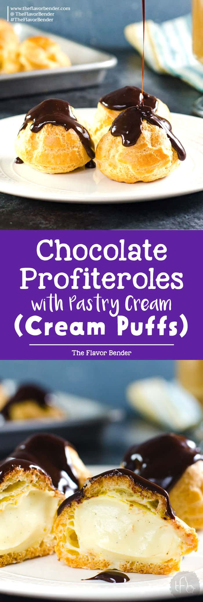 Chocolate Profiteroles with Pastry Cream (Cream Puffs) -rich, creamy custard filling inside light, airy, crispy, perfectly baked choux pastry shells, and then drizzled with a luscious chocolate sauce on top.