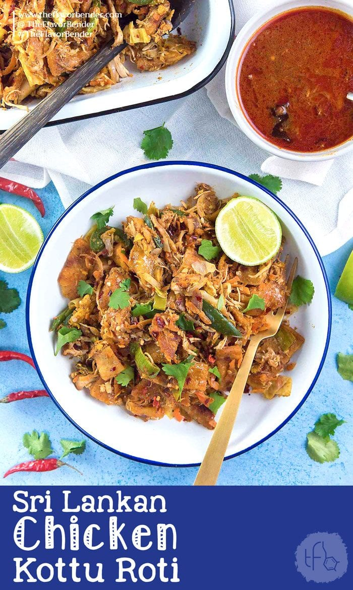 Sri Lankan Chicken Kottu Roti - Stir fried chopped flatbread Sri Lankan style. Koththu roti is a popular Sri Lankan food that you can now enjoy at home. Great way to use up leftover chicken or vegetables too.#SriLankanFood #SriLankanStreetFood #StreetFood #LeftoverRecipes