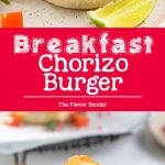 Breakfast Chorizo Burgers - Perfect hearty breakfast, or brunch with spicy chorizo burgers, pico de gallo and a fried egg! #Breakfast #Brunch #TexMexBreakfast #Burgers