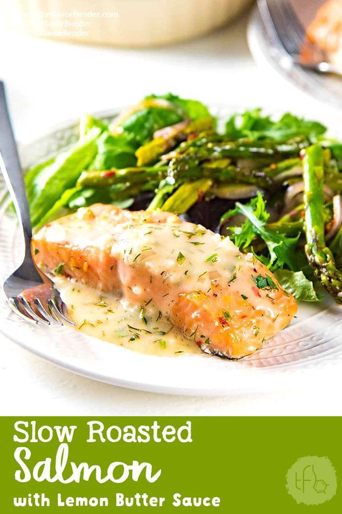 Buttery Lemon Slow Roasted Salmon with Lemon Butter Sauce - Perfectly cooked, juicy slow roasted Salmon with a buttery tangy sauce! Delicious and versatile for any meal and occasion. #SpringRecipes #SeafoodRecipes #SalmonRecipes #SeafoodBrunch #LightLunch