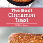 Best Cinnamon Toast - Sweet, crunchy, salty and delicious cinnamon toast with a crunchy, caramelized surface like Creme Brulee! Perfect for dessert or breakfast!