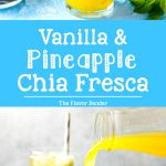 Vanilla Pineapple Chia Fresca- a fruity, refreshing, and surprisingly filling drink with the added nutritional value of chia seeds!