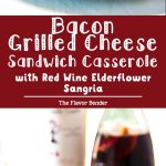 Bacon Grilled Cheese Sandwich Casserole - a delicious, make ahead breakfast casserole (or brunch casserole), that's easy to make and perfect for lazy mornings.#MiddleSisterWines [ad]
