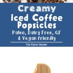 Iced Coffee Popsicles - A creamy coconut milk breakfast popsicle that is made with just 4 ingredients and is gluten free, dairy free, paleo, and vegan-friendly as well!