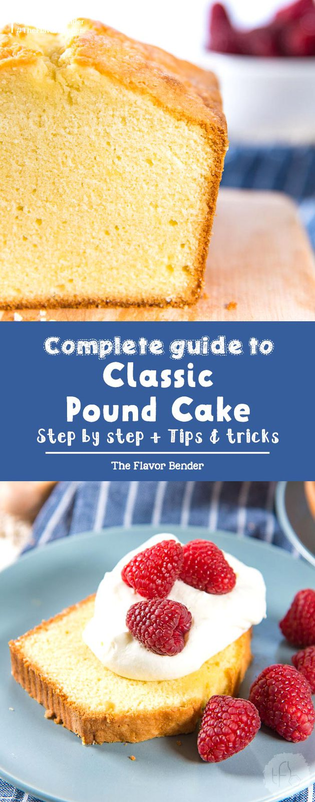 Classic Pound Cake - A complete guide on how to make perfect, delicious and moist Pound Cake even if you're a baking novice! Tips + Tricks and Troubleshooting guide. #PoundCake #Desserts #Cakes #Baking #BakingGuide