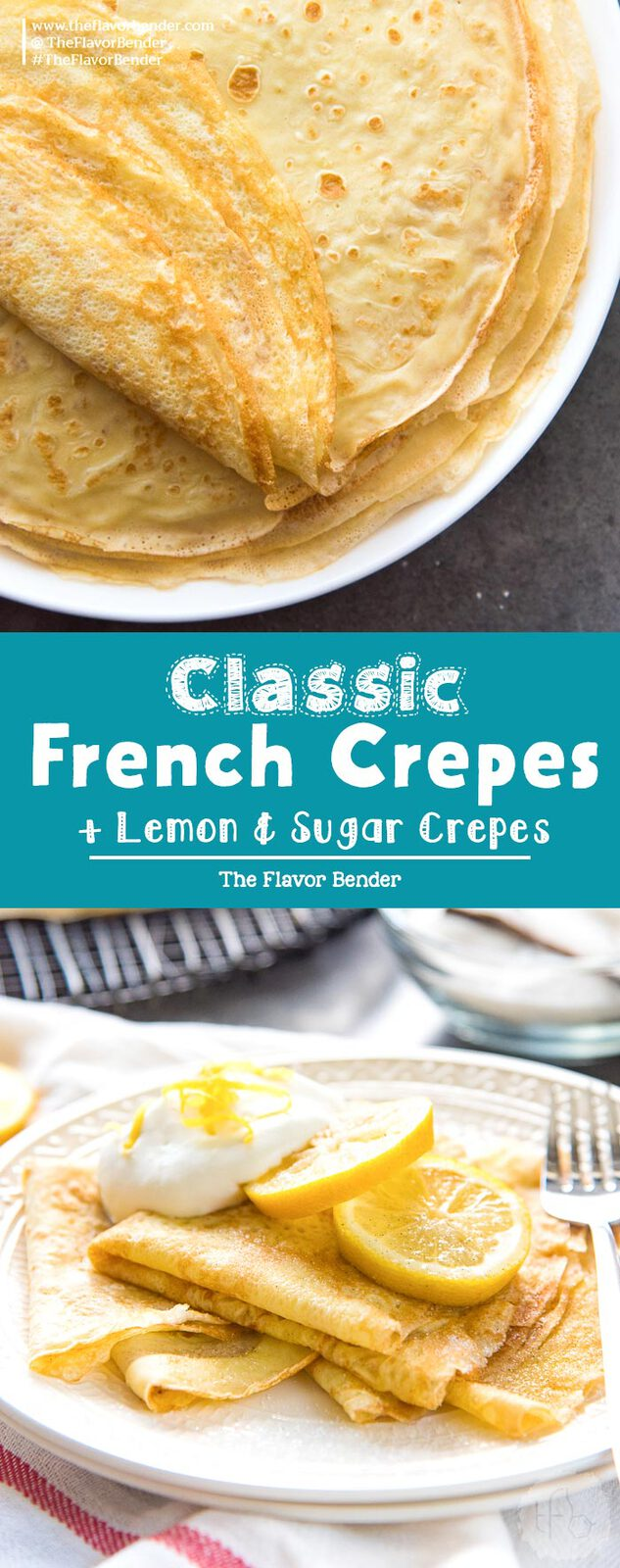 A complete guide on How to make Classic French Crepes (Basic Crepes). Soft, buttery, delicious, and infinitely versatile homemade crepes  are great as a sweet or savory option for breakfast, brunch, lunch, dinner or dessert.