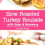 Slow Roasted Turkey Roulade - A delicious and succulent oven roasted Turkey roll, with sage and rosemary. Perfect for Thanksgiving!