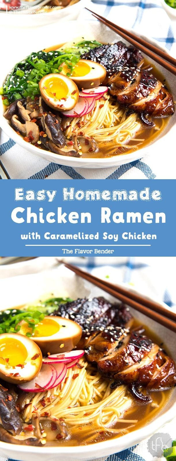Easy Homemade Chicken Ramen - An incredibly flavorful Chicken ramen with authentic flavors, but easy to make for dinner! Topped with caramelized soy chicken and a ramen egg. Ready in 30 - 45 minutes. #EasyChickenRamen #HomemadeChickenRamen #AsianRecipes #EasyDinner #AuthenticRamen