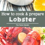 How to cook lobster perfectly - A comprehensive guide to help you prepare and cook a lip-smackingly delicious, and impressive lobster with no guess work.  #HowToCookLobster #HowToCleanLobster #GuideToLobster